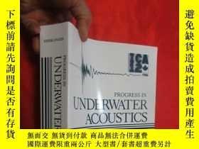 二手書博民逛書店Progress罕見in Underwater Acoustics ( 16開 ) 【詳見圖】Y5460