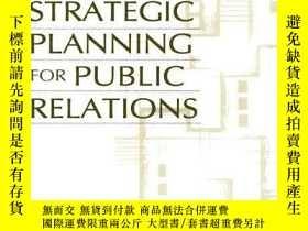 二手書博民逛書店Strategic罕見Planning For Public RelationsY256260 Ronald