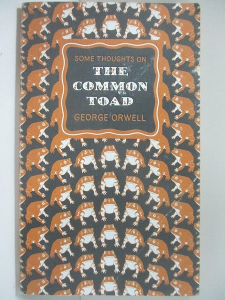 【書寶二手書T1/原文小說_A1S】Great Ideas: Some Thoughts on the Common Toad_George Orwell