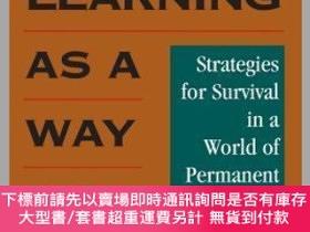 二手書博民逛書店預訂Learning罕見As A Way Of Being: Strategies For Survival In