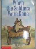 【書寶二手書T7/原文小說_FQW】When The Soldiers Were Gone~一元起標