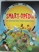 【書寶二手書T5/兒童文學_KH7】Smart-opedia: The Amazing Book About Everything_Drobot, Eve (TRN)