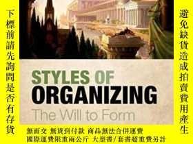二手書博民逛書店Styles罕見Of Organizing: The Will