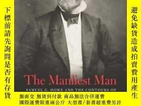 二手書博民逛書店The罕見Manliest Man: Samuel G. Howe And The Contours Of Nin