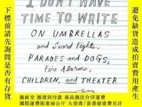 二手書博民逛書店100罕見Essays I Don t Have Time To Write-我沒有時間寫100篇論文Y436
