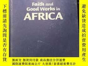 二手書博民逛書店Faith罕見and Good Works in Africa