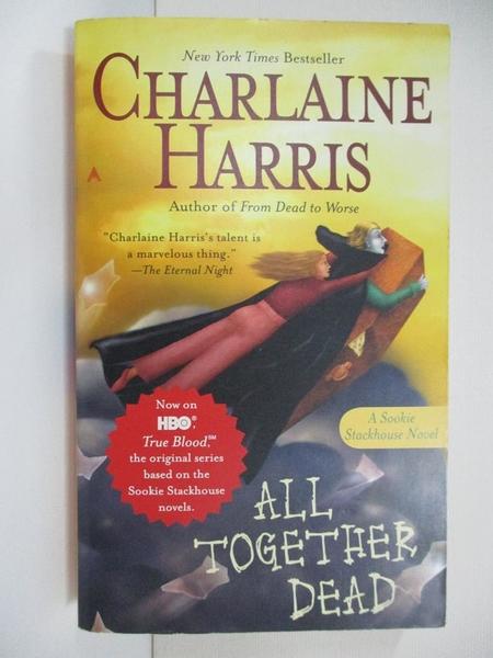 【書寶二手書T3/原文小說_G63】All Together Dead_Harris, Charlaine