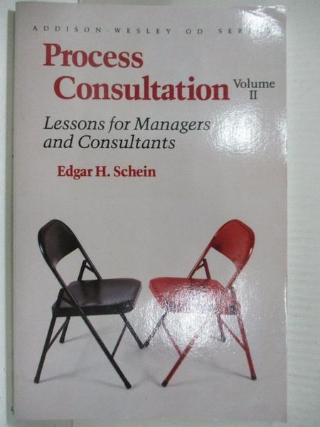 【書寶二手書T5/財經企管_GB7】Process Consultation: Lessons for Managers and Consultants_Schein, Edgar H.
