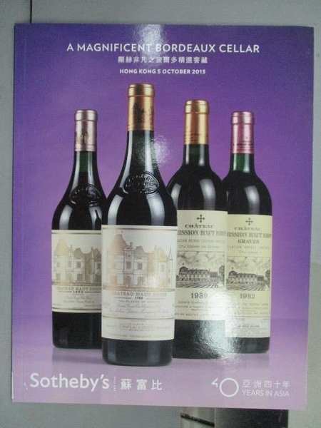 【書寶二手書T6/收藏_QMU】Sotheby s_A Magnificent Bordeaux…2013/10/5