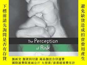 二手書博民逛書店The罕見Perception Of RiskY364682 Paul Slovic Earthscan 出