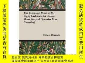 二手書博民逛書店The罕見Ingenious Mind of MR Rigby Lacksome (a...-裏格比·拉克索姆先生