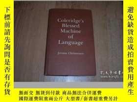 二手書博民逛書店Coleridge s罕見Blessed Machine Of Language-柯勒律治的語言機器Y4366