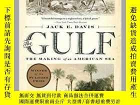 二手書博民逛書店海灣:美國海洋的形成罕見The Gulf: The Making