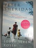 【書寶二手書T3/原文小說_GKN】Forty-seven Roses_Peter Sheridan
