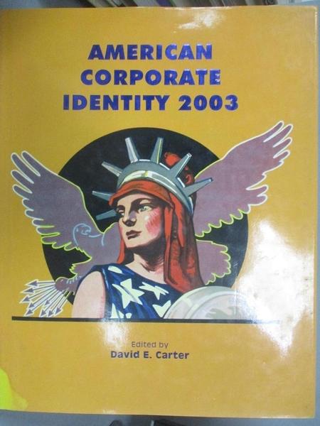 【書寶二手書T9/設計_WGF】American Corporate Identity 2003_David Carter