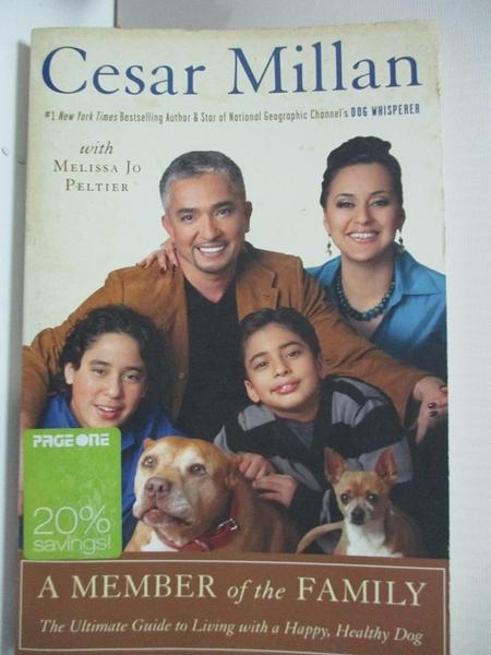 【書寶二手書T1/寵物_B5Q】A Member of the Family: Cesar Millan's Guide to a Lifetime…