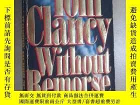 二手書博民逛書店外文書罕見TOM CIANCY WITHOUT REMORSE 共750頁 32開Y15969