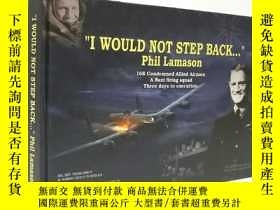 二手書博民逛書店 I罕見Would Not Step Back... Phil Lamason 168名盟軍飛行員的英勇故事