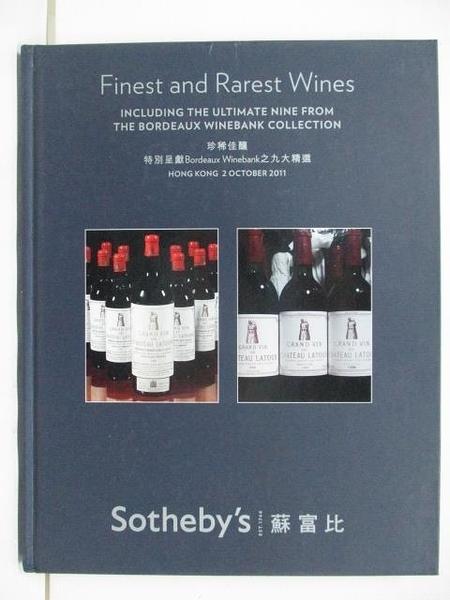 【書寶二手書T1/收藏_DIS】Sotheby s_2011/10/2_Finest and Rarest Wines