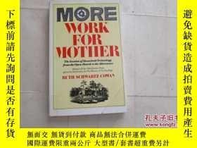 二手書博民逛書店MORE罕見WORK FOR MOTHER【734】THE IR