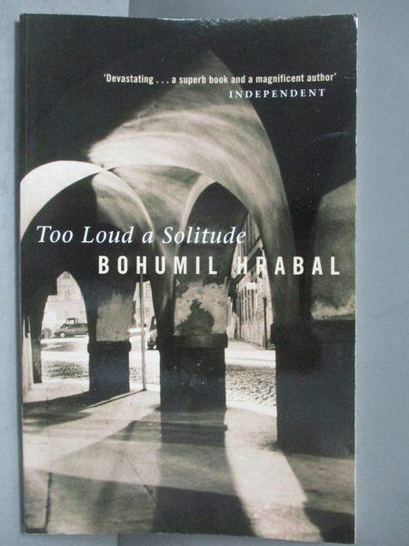 【書寶二手書T2/原文書_NNY】Too Loud a Solitude_Bohumil Hrabal_簡體