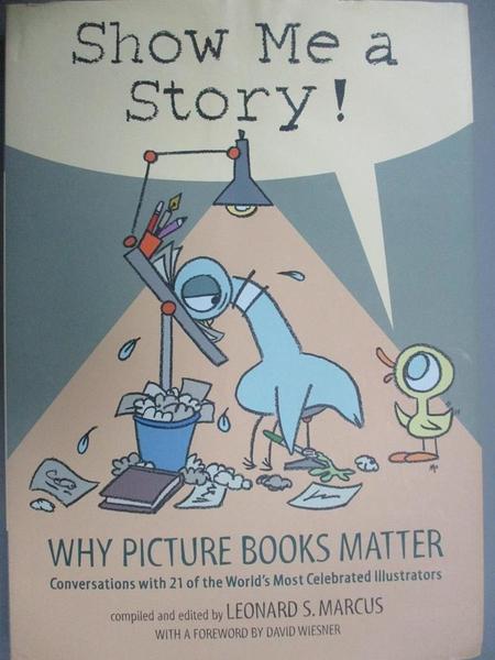 【書寶二手書T1/原文書_WEM】Show Me a Story!: Why Picture Books Matter..._Marcus