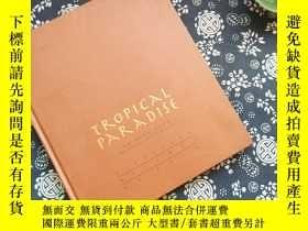 二手書博民逛書店TROPICAL罕見PARADISEY267682 TAN HO