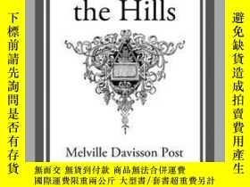 二手書博民逛書店The罕見Dwellers in the HillsY410016 Melville Davisson...