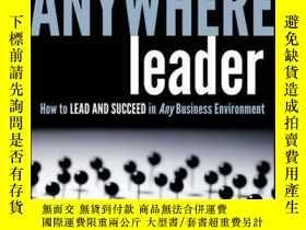 二手書博民逛書店The罕見Anywhere Leader: How to Lead and Succeed in Any Busi