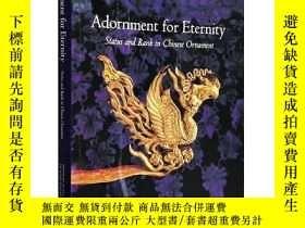 二手書博民逛書店英文原版《Adornment罕見for Eternity:Status and Rank in Chinese O