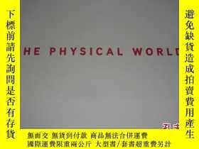 二手書博民逛書店THE罕見PHYSICAL WORLD : AN EXHIBIT