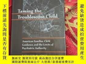 二手書博民逛書店【罕見】Taming the Troublesome Child