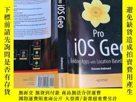 二手書博民逛書店Pro罕見iOS Geo:Building apps with location based serviceY