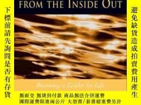 二手書博民逛書店Leadership罕見From The Inside Out: Becoming A Leader For Li