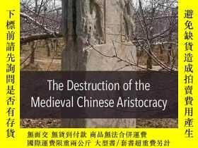 二手書博民逛書店中世紀中國貴族的毀滅The罕見Destruction of th