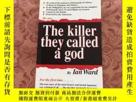 二手書博民逛書店The罕見killer they called a godY23