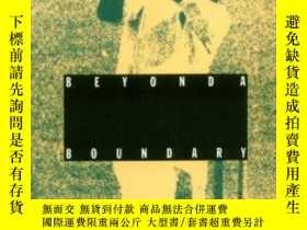 二手書博民逛書店Beyond罕見A Boundary-越界Y436638 C. L. R. James Duke Univer