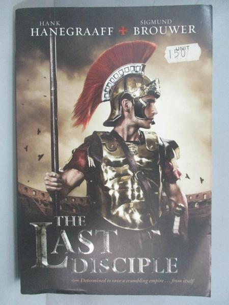 【書寶二手書T7/原文小說_ANQ】The Last Disciple_Hanegraaff, Hank/ Brouwer, Sigmund