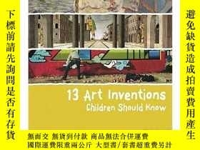 二手書博民逛書店13罕見Art Inventions Children Should KnowY237948 Florian