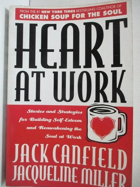 【書寶二手書T1/財經企管_KX2】Heart at work : stories and strategies for building…