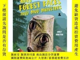 二手書博民逛書店Make罕見Forest Faces and Mud Monst