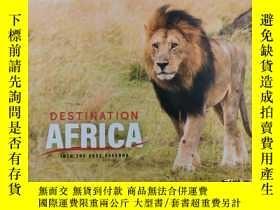 二手書博民逛書店Destination罕見Africa: Into the Vast Savanna 廣闊的非洲大草原Y191