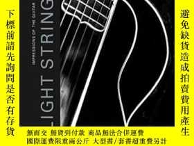 二手書博民逛書店Light罕見Strings: Impressions Of The GuitaY255562 Ralph G