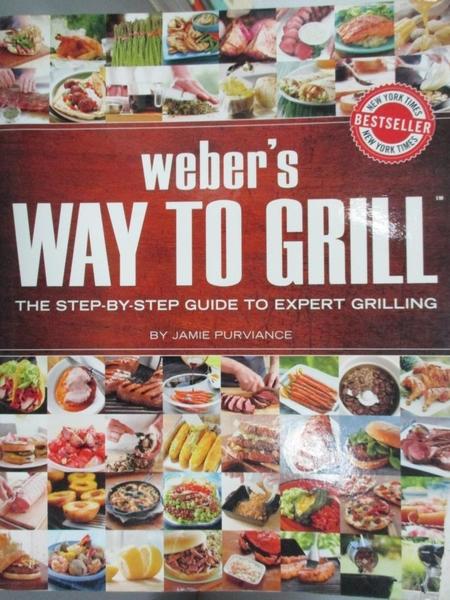 【書寶二手書T5/餐飲_EWI】Weber s Way To Grill: The Step-by-step Guide