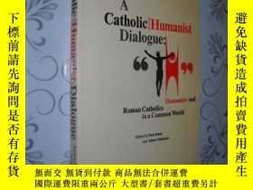 二手書博民逛書店A罕見Catholic humanist dialogue: h