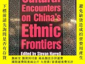 二手書博民逛書店Cultural罕見Encounters on China s Ethnic Frontiers 中國民族前線的文