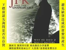 二手書博民逛書店Jfk罕見And The UnspeakableY364682 James W. Douglass Orbis