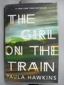 【書寶二手書T1/原文小說_WDO】The Girl on the Train_Hawkins, Paula