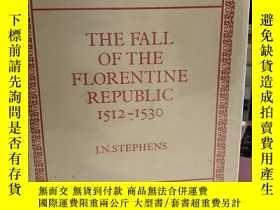 二手書博民逛書店The罕見Fall of the Florentine Republic 1512-1530Y191550 J