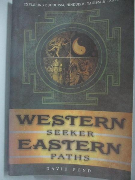 【書寶二手書T8/宗教_DFM】Western Seeker, Eastern Paths_David Pond